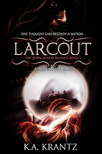 LARCOUT Fire Born, Blood Blessed: Book 1
